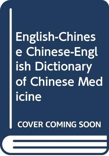 9787535716569: English-Chinese Chinese-English Dictionary of Chinese Medicine