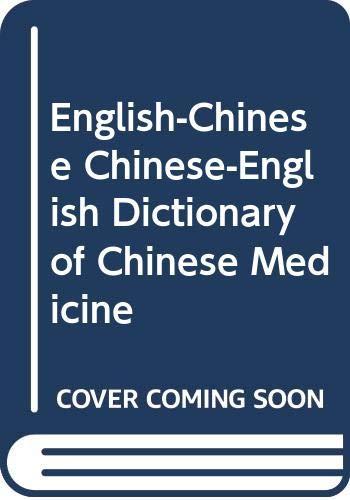 9787535716569: English-Chinese Chinese-English Dictionary of Chinese Medicine
