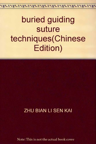 buried guiding suture techniques(Chinese Edition): ZHU BIAN LI SEN KAI