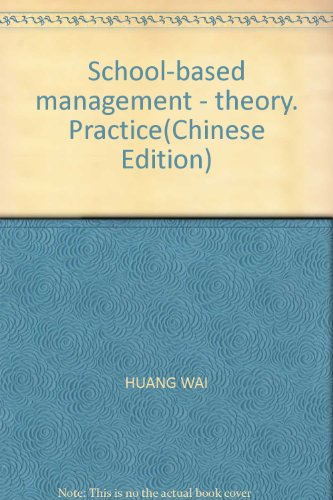 School-based Management Series: School-based management theory. research. practice(Chinese Edition)...