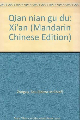 Xi'an World: Ancient Chinese Capital for Over a Thousand Years / Qian nian gu du: Xi&#x27...