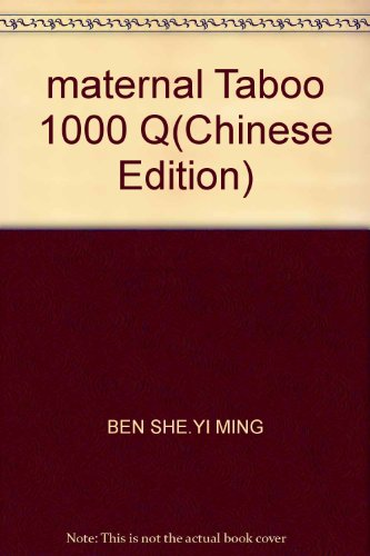 maternal Taboo 1000 Q(Chinese Edition)(Old-Used): BEN SHE.YI MING