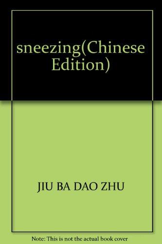 sneezing(Chinese Edition): JIU BA DAO