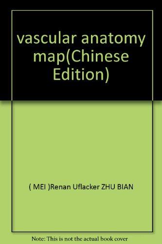 vascular anatomy map(Chinese Edition): MEI)Renan Uflacker ZHU BIAN