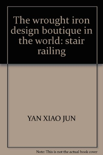 9787538839104: The wrought iron design boutique in the world: stair railing