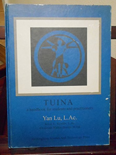 Tuina - A Handbook for Students and Practitioners: Yan Lu, L.