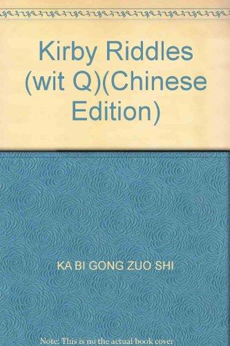 Kirby Riddles (wit Q)(Chinese Edition): KA BI GONG ZUO SHI