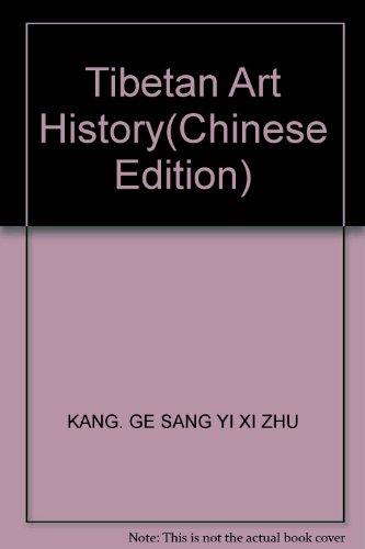 Tibetan Art History(Chinese Edition): KANG. GE SANG