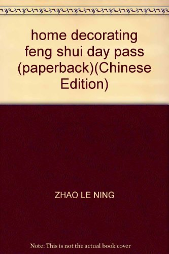 home decorating feng shui day pass (paperback): ZHAO LE NING
