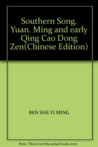 Southern Song. Yuan. Ming and early Qing Cao Dong Zen(Chinese Edition)(Old-Used): BEN SHE.YI MING