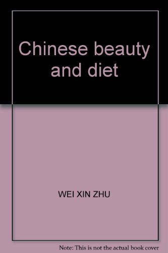 Chinese beauty and diet(Chinese Edition): WEI XIN ZHU