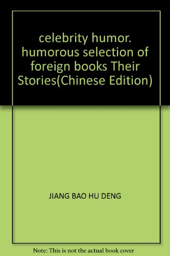 9787542720528: celebrity humor. humorous selection of foreign books Their Stories(Chinese Edition)