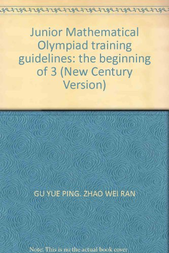 9787542721440: Junior Mathematical Olympiad training guidelines: the beginning of 3 (New Century Version)