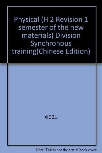 Physical (H 2 Revision 1 semester of: XIE ZU