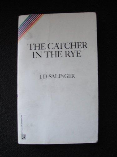 The Catcher in the Rye: Salinger, J.D.: