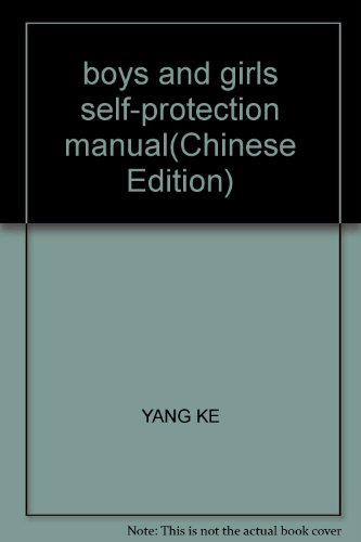 boys and girls self-protection manual(Chinese Edition): YANG KE