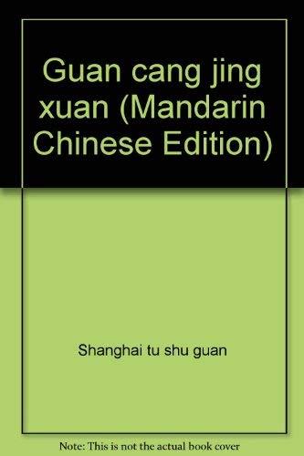 Guan Cang Jing Xuan. Shanghai Library Treasures / Shanghai Library, Institute of Scientific ...