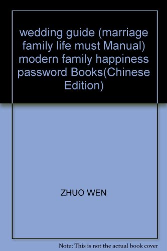 wedding guide (marriage family life must Manual): ZHUO WEN