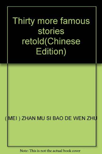 Thirty more famous stories retold: ZHAN MU SI BAO DE WEN ZHU