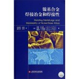 9787543958012: Welding Metallurgy and Weldability of Nickel-Base Alloys(Chinese Edition)