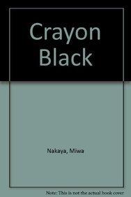 Crayon Black (Chinese Edition): Nakaya, Miwa