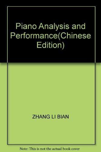 Piano Analysis and Performance(Chinese Edition): ZHANG LI BIAN