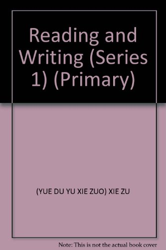 Reading and Writing ( Elementary School Edition Series 1 )(Chinese Edition): YUE DU YU XIE ZUO BIAN...