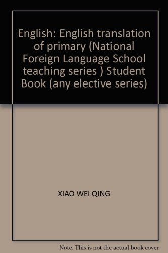 English: English translation of primary (National Foreign Language School teaching series ) Student...