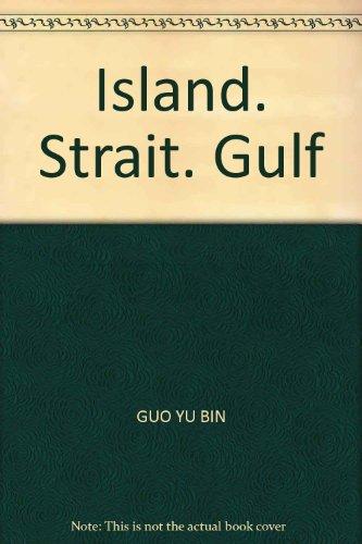 Island. Strait. Gulf: GUO YU BIN