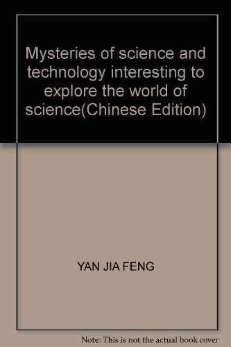 9787546110431: Mysteries of science and technology interesting to explore the world of science(Chinese Edition)