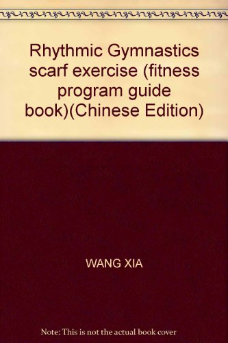 9787546314570: Rhythmic Gymnastics scarf exercise (fitness program guide book)(Chinese Edition)