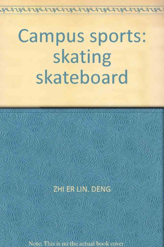 Genuine Book Campus Sports : Skating Skateboard Erlin branch(Chinese Edition): ZHI ER LIN