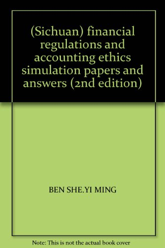 Sichuan) financial regulations and accounting ethics simulation papers and answers (2nd edition)(...