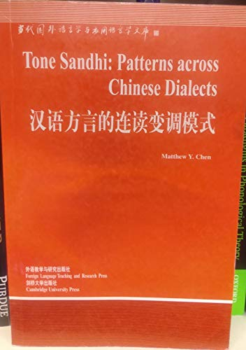 Tone Sandhi: Patterns Across Chinese Dialects (Cambridge: Chen, Matthew