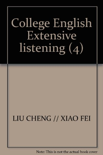 College English Extensive listening (4)(Chinese Edition): LIU CHENG //