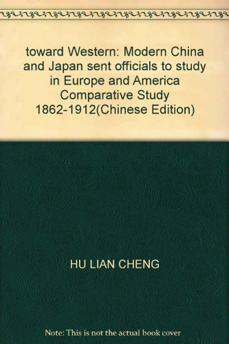 toward Western: Modern China and Japan sent officials to study in Europe and America Comparative ...