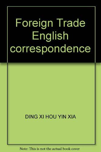 Foreign Trade English correspondence(Chinese Edition): DING XI HOU YIN XIA