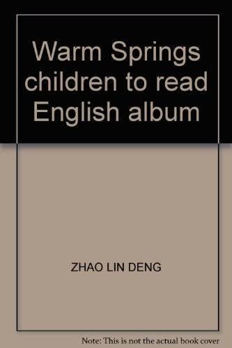 Warm Springs children to read English album(Chinese Edition): ZHAO LIN DENG