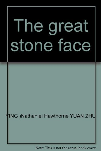 The great stone face(Chinese Edition): YING)Nathaniel Hawthorne YUAN ZHU
