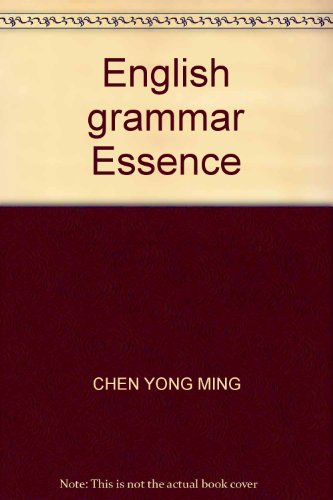 English grammar Essence(Chinese Edition): CHEN YONG MING