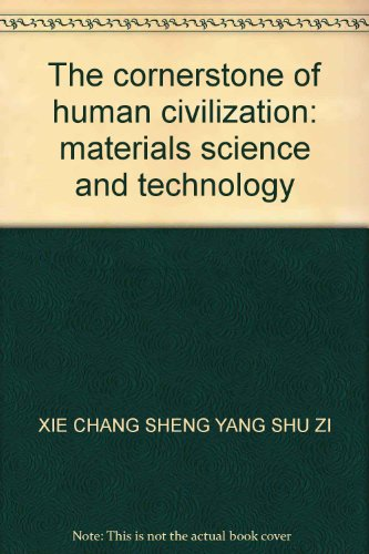 9787560921884: The cornerstone of human civilization: materials science and technology