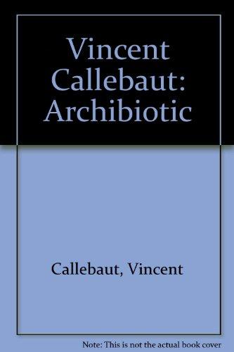 9787560944661: Vincent Callebaut: Archibotic