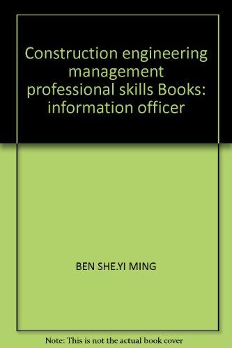 9787560947358: Construction engineering management professional skills Books: information officer