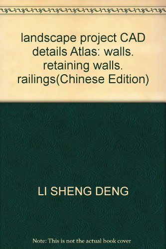 Landscape engineering detail CAD Atlas: Retaining Walls railing fence Li Sheng rttt(Chinese Edition...