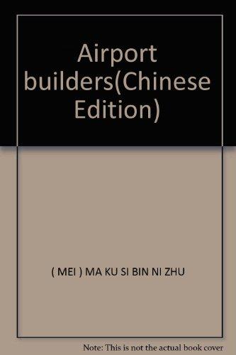 Airport builders(Chinese Edition): MEI) MA KU SI BIN NI ZHU