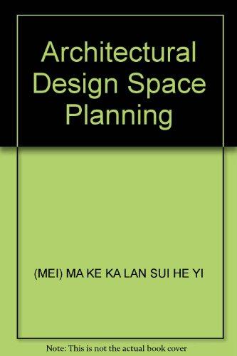 Architectural Design Space Planning(Chinese Edition): MEI) MA KE KA LAN SUI HE YI