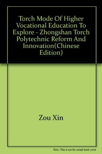 torch mode of higher vocational education to explore - Zhongshan Torch Polytechnic Reform and ...