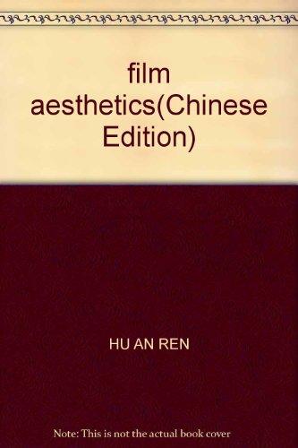 film aesthetics(Chinese Edition): HU AN REN