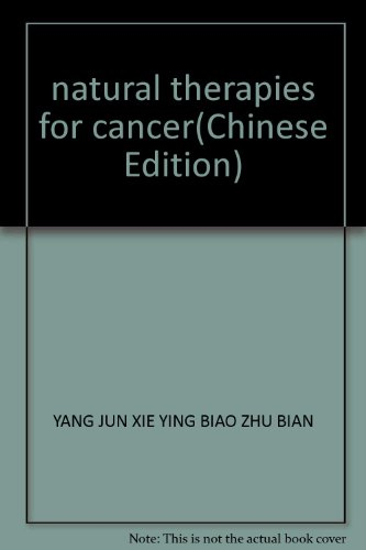 natural therapies for cancer(Chinese Edition): YANG JUN XIE YING BIAO ZHU BIAN