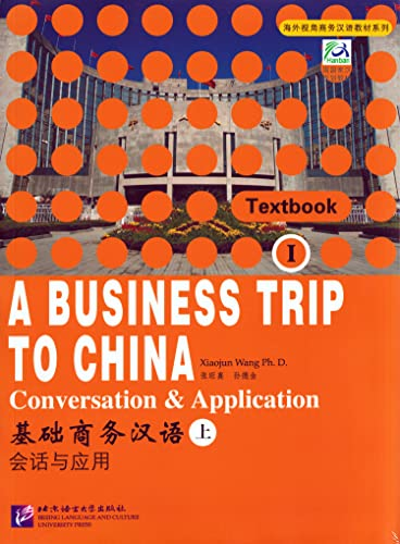 9787561914540: A Business Trip to China: Textbook AND Workbook v. 1: Conversation and Application: Textbook AND Workbook v. 1